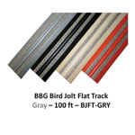 BIRD JOLT FLAT TRACK-100 FT. ROLL-TRACK ONLY- GRAY
